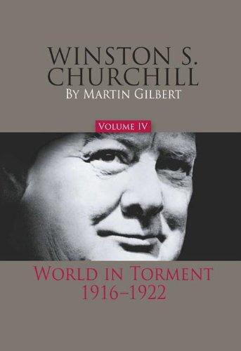 Winston S. Churchill, Volume 4: World in Torment, 1916-1922 (Official Biography of Winston S. Churchill)