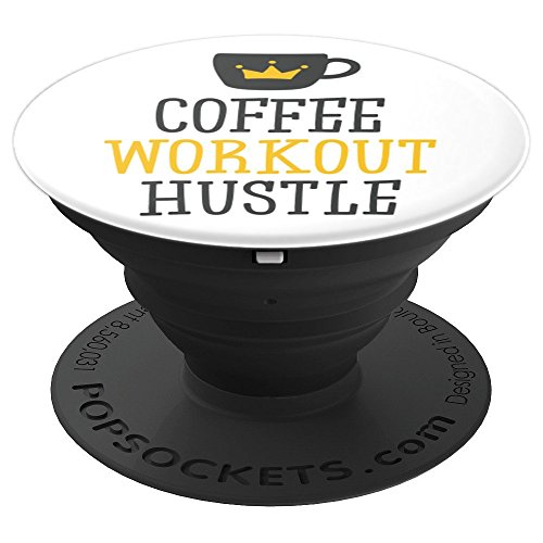 Coffee Workout Hustle – Cell Phone Grip Design – PopSockets Grip and Stand for Phones and Tablets