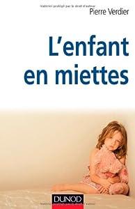 """Afficher """"L'enfant en miettes"""""""