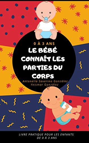 Amazon Com Le Bebe Connait Les Parties Du Corps Livre