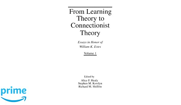 My Hobby Essay In English From Learning Theory To Connectionist Theory Essays In Honor Of William K  Estes Volume I From Learning Processes To Cognitive Processes  Thesis Statements For Argumentative Essays also Romeo And Juliet Essay Thesis From Learning Theory To Connectionist Theory Essays In Honor Of  Environmental Health Essay
