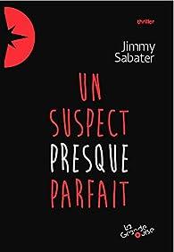 Un suspect presque parfait par Jimmy Sabater