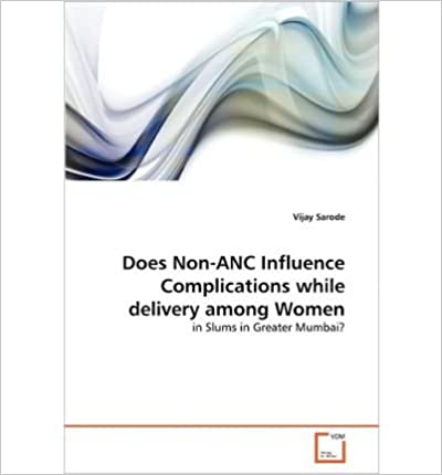 Does Non-ANC Influence Complications While Delivery Among Women- Common