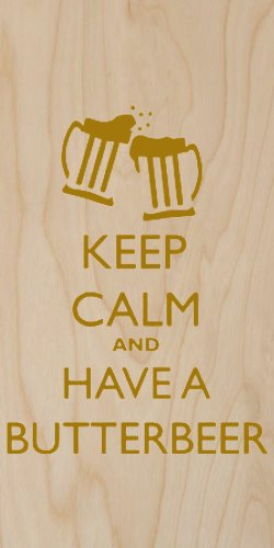 """""""Keep Calm and Have A Butterbeer"""" - Plywood Wood Print Poster Wall Art"""