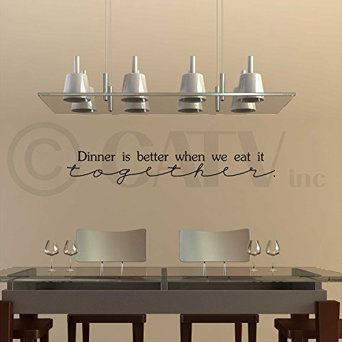 Dinner is Better When we Eat it Together Vinyl Lettering Wall Decal Sticker