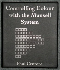 Controlling Colour with the Munsell System by Paul Centore (2015-08-02)