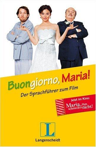 Buongiorno, Maria! - Der Sprachführer Italienisch zum Film Maria, ihm schmeckt's nicht!