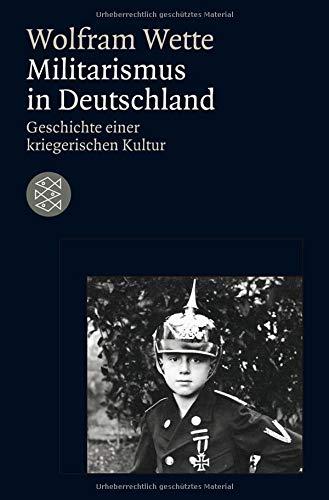 Militarismus in Deutschland: Geschichte einer kriegerischen Kultur (Die Zeit des Nationalsozialismus)