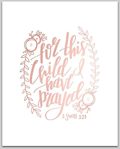 Rose Gold Foil Print | For This Child I Have Prayed 1 Samuel 1:27 | Inspirational Wall Desk Art | 8x10 inches by Created To Shine