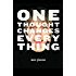 One Thought Changes Everything