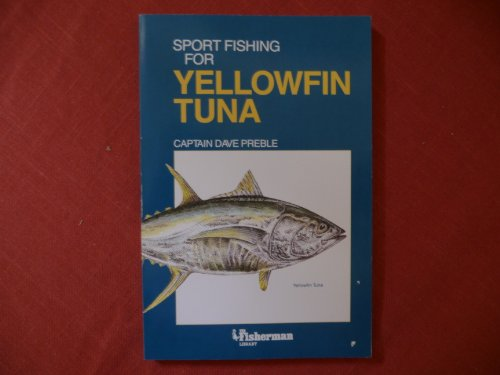 Sport Fishing for Yellowfin Tuna (The Fisherman Library)