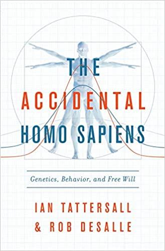 Free download The Accidental Homo Sapiens: Genetics, Behavior, and Free Will Epub