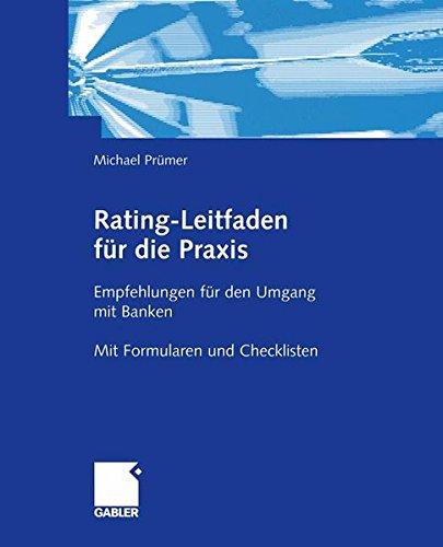 Rating-Leitfaden für die Praxis: Empfehlungen für den Umgang mit Banken Taschenbuch – 1. Januar 2003 Michael Prümer 3322870197 Betriebswirtschaft Volkswirtschaft