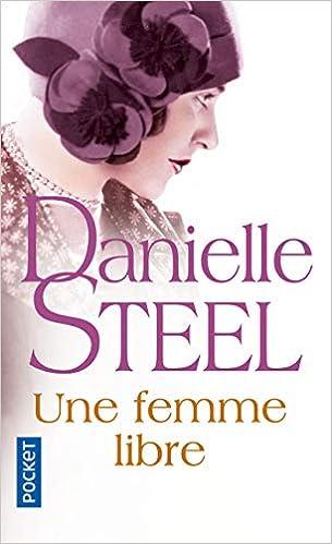 Une Femme Libre Danielle Steel 9782266216890 Amazon Com