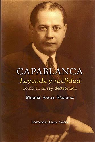 Capablanca. Leyenda y realidad (Tomo II) por Miguel Angel Sánchez