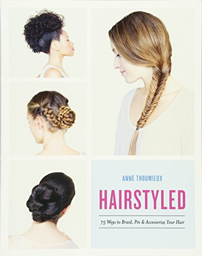 Free Hot Tools (Hairstyled: 75 Ways to Braid, Pin & Accessorize Your Hair)