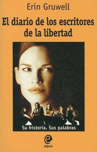 El diario de los escritores de la libertad/ The Freedom Writers Diary (Spanish Edition)