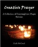 Creative Prayer: A collection of Contemplative Prayer Stations