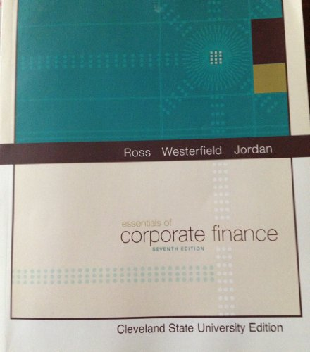 Essentials of Corporate Finance 7th Edition Cleveland State University Edition