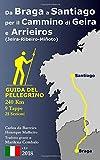 Da Braga a Santiago per il cammino di Geira e Arrieiros (Jeira-Ribeiro-Miñoto): Guida del pellegrino