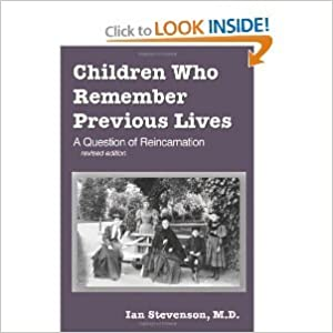Children Who Remember Previous Lives: A Question of Reincarnation