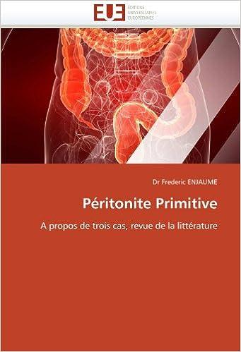 Laden Sie eBooks für das iPad herunter Péritonite Primitive: A propos de trois cas, revue de la littérature (French Edition) PDF CHM ePub