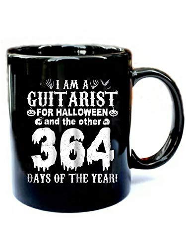 (I Am A Guitarist For Halloween And 364 Days - Funny Gift Black 11oz Ceramic Coffee)