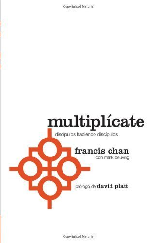 Multipl��cate: Disc��pulos haciendo disc��pulos (Spanish Edition) by Chan, Francis, Beuving, Mark (2014) Paperback