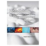 Handbook of Computer and Computerized System Validation for the Pharmaceutical Industry (English Edition)