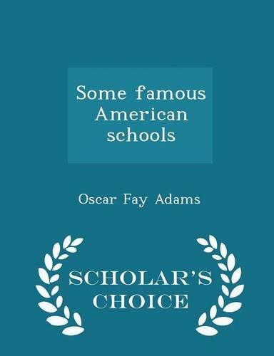 Download Some famous American schools  - Scholar's Choice Edition pdf epub