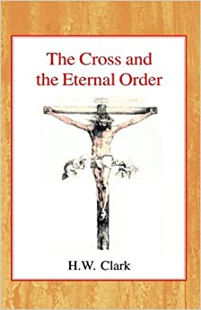 Book The Cross and the Eternal Order: A Study of Atonement in its Cosmic Significance