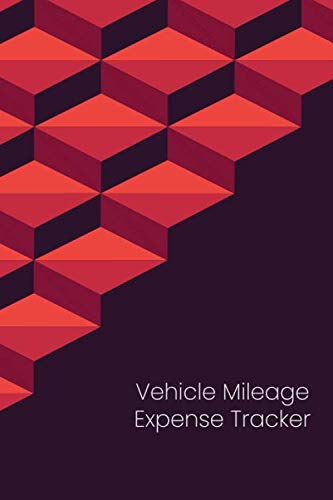 Vehicle Mileage Expense Tracker: Vehicle Mileage Logbook For Business And Personal Use, Great For Sales Reps, Rideshare, And Tax Preparation