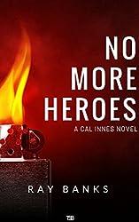 No More Heroes (Cal Innes Book 3)