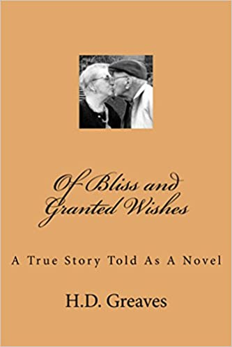 Free ebook download on pdf Of Bliss and Granted Wishes: A True Story Told as a Novel B01ILZJQ1O PDF MOBI
