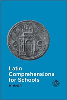 Latin Comprehensions for Schools (Latin & Greek Language)