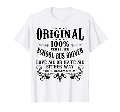 Original 100% CerTified School Bus Driver T-shirt -