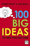 100 Big Ideas to Help You Succeed, Khurshed Dehnugara and Mark Ridley, 190779428X