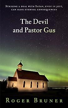 The Devil and Pastor Gus by [Bruner, Roger]