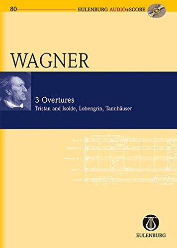 Download 3 OUVERTURES: TRISTAN UND    ISOLDE  LOHENGRIN  TANNHAUSER   STUDY SCORE WITH CD ebook