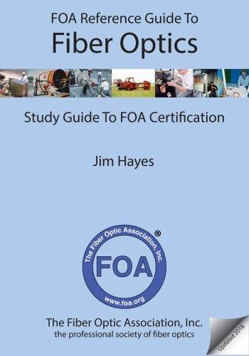 FOA Reference Guide to Fiber Optics: Study Guide to FOA - Warehouse Optics