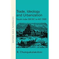 Trade Ideology and Urbanization: South India 300 Bs To Ad 1300