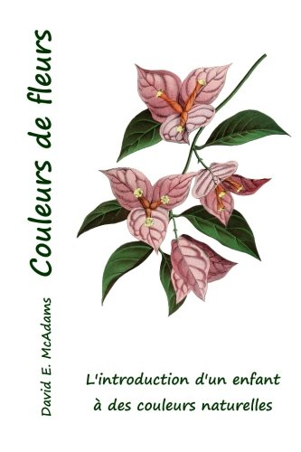 Download Couleurs de fleurs: L'introduction d'un enfant à des couleurs naturelles (French Edition) pdf epub