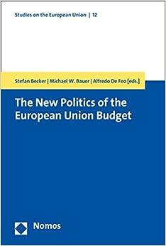 Book The New Politics of the European Union Budget (Studies on the European Union)