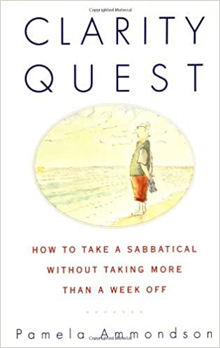 Book Clarity Quest: How to Take a Sabbatical Without Taking More Than a Week Off by Pamela Ammondson (1999-05-04)