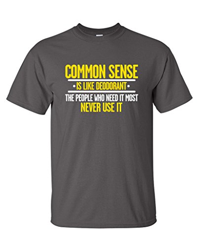 Common Sense is Like Deodorant Sarcastic Very Funny T Shirt 5XL Charcoal (Deodorant Grandpas)