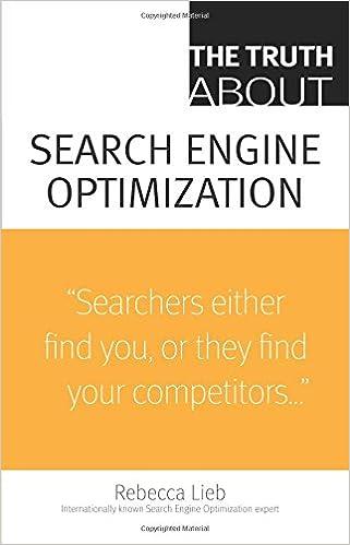 The Truth About Search Engine Optimization: Rebecca Lieb: 9780789738318: Amazon.com: Books