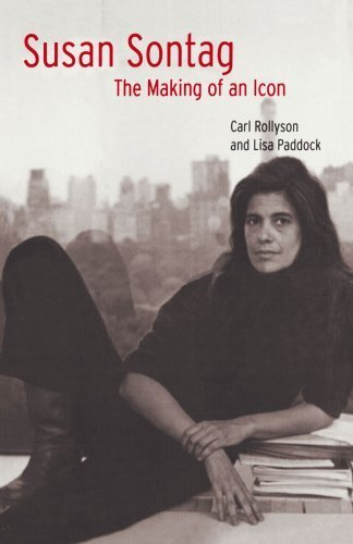 Susan Sontag: The Making of an Icon by Carl Rollyson - Paddock Mall