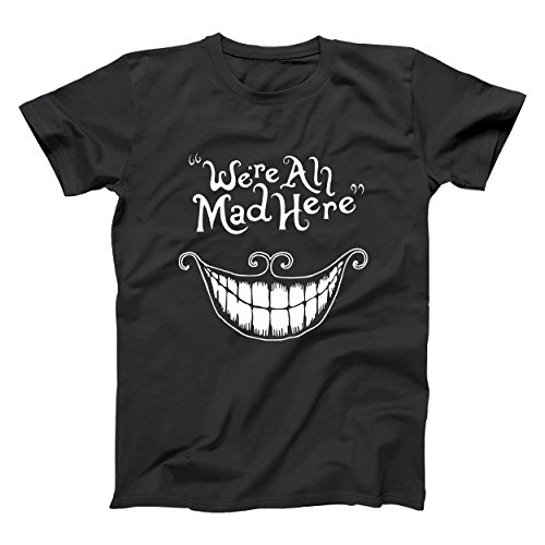 (We're All Mad Here Funny Cat Crazy Wonderland Cool Alice Movie 50s Humor Mens Shirt Large)