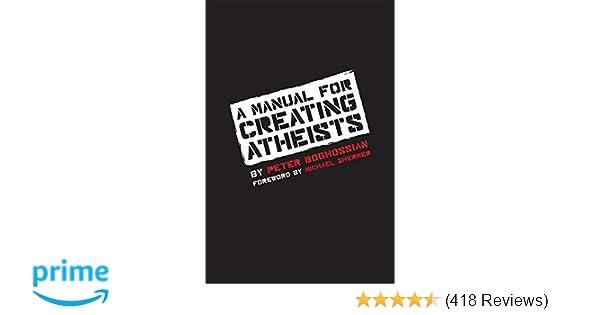 a manual for creating atheists peter boghossian michael shermer rh amazon com Formatting a Manual Peter Boghossian Idiot