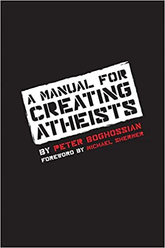 amazon a manual for creating atheists peter boghossian michael